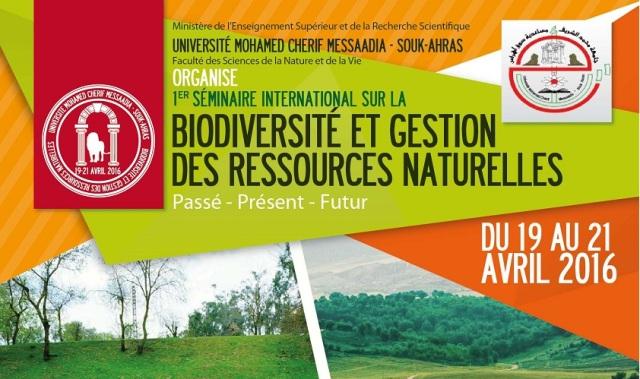 1er Séminaire International sur la Biodiversité et Gestion des Ressources Naturelles, Université Mohamed Cherif Messaidia - Souk Ahras, Algérie, du 19 au 21 avril 2016